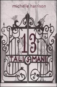 Letterarioprimopiano.it I tredici talismani Image