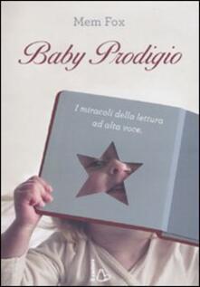 Daddyswing.es Baby prodigio. I miracoli della lettura ad alta voce Image
