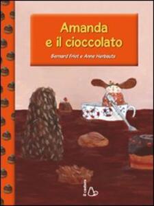 Amanda e il cioccolato. Ediz. illustrata