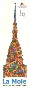 La Mole. Storia e architettura. Ediz. illustrata