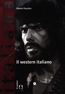 Il western italiano - Alberto Pezzotta - copertina
