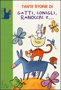 Tante storie di gatti, conigli, ranocchi e... - Quarzo Guido - wuz.it