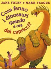 Cosa fanno i dinosauri quando e ora dei capricci?