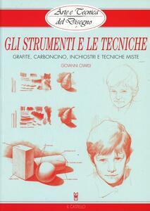 Gli strumenti e le tecniche. Grafite, carboncino, inchiostri e tecniche miste