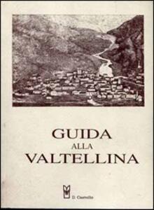 Guida alla Valtellina