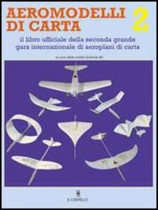 Aeromodelli di carta. Vol. 2