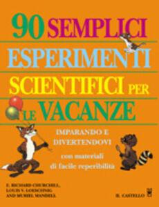 Novanta semplici esperimenti scientifici per le vacanze