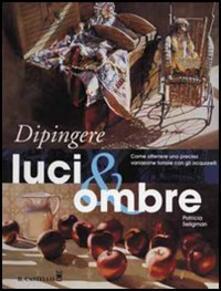 Dipingere luci & ombre - Patricia Seligman - copertina