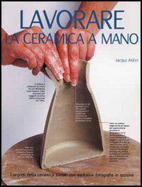 Lavorare la ceramica a mano