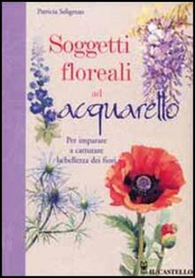 Soggetti floreali ad acquarello. Ediz. illustrata - Patricia Seligman - copertina