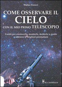 Come osservare il cielo con il mio primo telescopio