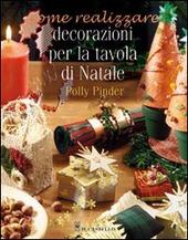 Copertina  Come realizzare decorazioni per la tavola di Natale