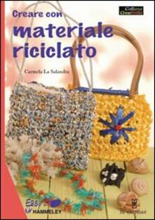 Creare con materiale riciclato - Carmela La Salandra - copertina