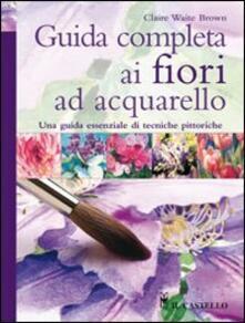 Winniearcher.com Guida completa ai fiori ad acquarello. Ediz. illustrata Image