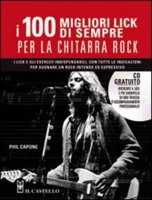 I cento migliori lick per la chitarra rock. Con CD Audio.pdf
