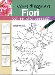 Libro Come disegnare fiori con semplici passaggi Janet Whittle