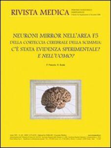 Neuroni mirror nell'area F5 della corteccia cerebrale della scimmia. C'è stata evidenza sperimentale? E nell'uomo? Ediz. italiana e inglese