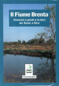 Il fiume Brenta: itinerari a piedi e in bici da Tezze a Stra