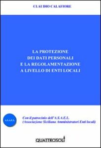 La protezione dei dati personali e la regolamentazione a livello di enti locali