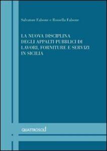 La nuova disciplina degli appalti pubblici di lavori, forniture e servizi in Sicilia. Volume di aggiornamento: «Le novità negli appalti pubblici in Sicilia...»