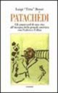 Patachédi. Gli amarcord di un avvocato di provincia all'insegna della grande amicizia con Federico Fellini