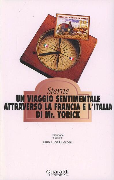 Un viaggio sentimentale attraverso la Francia e l'Italia di mr ...