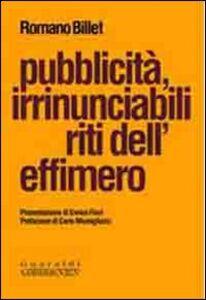 Pubblicità, irrinunciabili riti dell'effimero
