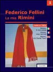La mia Rimini. Ediz. italiana, inglese e francese. Vol. 1: Rimini. Il mio paese.