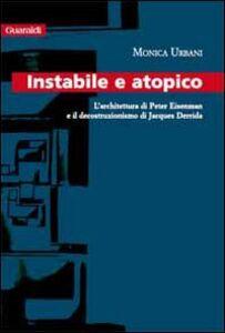 Instabile a atopico. L'architettura di Peter Eisenman e il decostruzionismo di Jacques Derrida