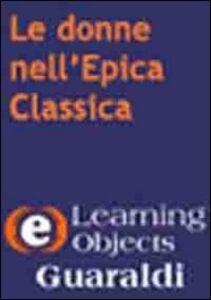 Le donne nell'epica classica. CD-ROM
