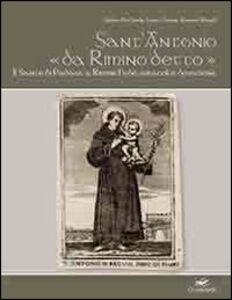 Sant'Antonio «da Rimino detto». Il santo di Padova a Rimini. Fede, miracoli e devozione