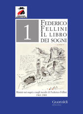 Il libro dei sogni. Rimini nei sogni e negli incubi di Federico Fellini 1961-1983