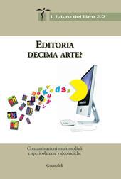 Editoria decima arte? Contaminazioni multimediali e spericolatezze videoludiche
