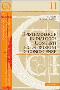 Epistemologie in dialogo? Contesti e costruzioni di conoscenze
