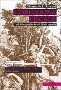 L' obiezione fiscale. Nel diritto positivo e nel diritto naturale