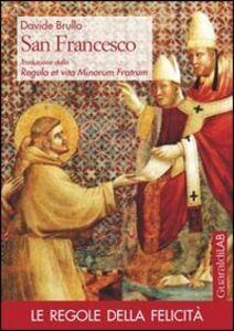 San Francesco. Traduzione delle regule et vita minorum fratrum