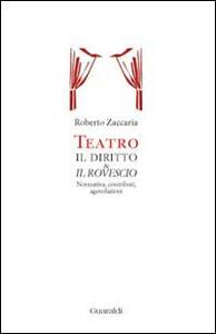 Teatro. Il diritto & il rovescio. Normativa, contributi, agevolazioni