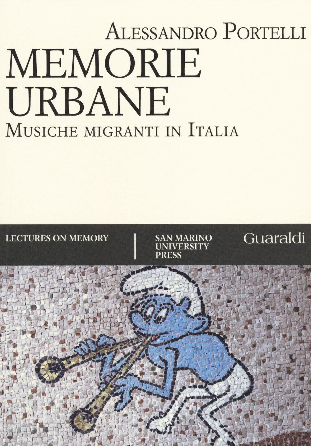 Memorie urbane. Musiche migranti in Italia