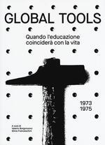 Global tools (1973-1975). Quando l'educazione coinciderà con la vita. Ediz. illustrata