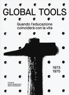 Voluntariadobaleares2014.es Global tools (1973-1975). Quando l'educazione coinciderà con la vita. Ediz. illustrata Image