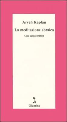 La meditazione ebraica. Una guida pratica.pdf