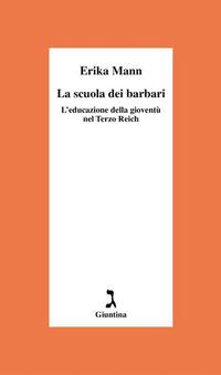 La scuola dei barbari. L'educazione della gioventù nel Terzo Reich