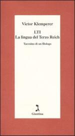 LTI. La lingua del Terzo Reich. Taccuino di un filologo