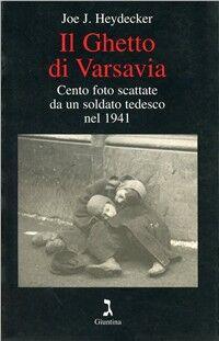 Il ghetto di Varsavia. Cento foto scattate da un soldato tedesco nel 1941