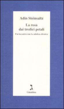 La rosa dai tredici petali. Un incontro con la mistica ebraica.pdf
