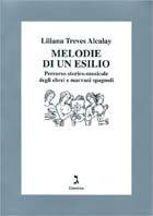 Melodie di un esilio. Percorso storico-musicale degli ebrei e marrani spagnoli. Con CD