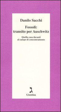 Fossoli: transito per Auschwitz. Quella casa davanti al campo di concentramento