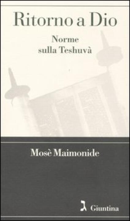 Ritorno a Dio. Norme sulla Teshuvà - Mosè Maimonide - copertina