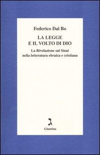 La La legge e il volto di Dio. La rivelazione sul Sinai nella letteratura ebraica e cristiana - Dal Bo Federico - wuz.it