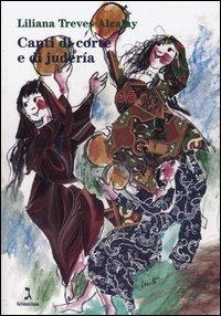 Canti di corte e di judería. Temi musicali spagnoli e ebraico-spagnoli a confronto. Con CD Audio - Treves Alcalay, Liliana - wuz.it
